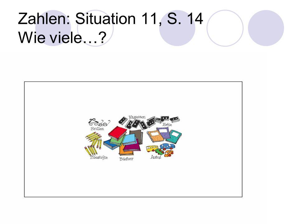 Zahlen: Situation 11, S. 14 Wie viele…?