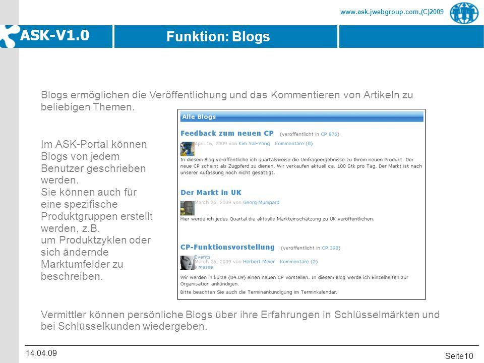Seite www.ask.jwebgroup.com,(C)2009 ASK-V1.0 14.04.09 10 Vermittler können persönliche Blogs über ihre Erfahrungen in Schlüsselmärkten und bei Schlüss