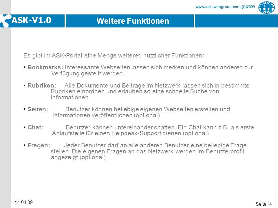 Seite www.ask.jwebgroup.com,(C)2009 ASK-V1.0 14.04.09 14 Weitere Funktionen Es gibt im ASK-Portal eine Menge weiterer, nützlicher Funktionen: Bookmark