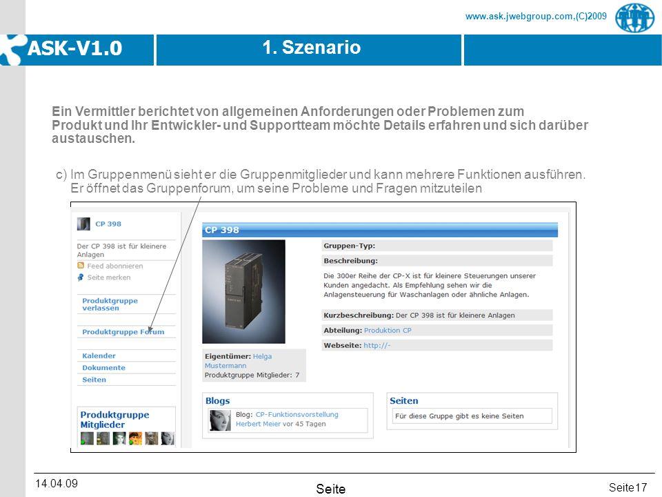 Seite www.ask.jwebgroup.com,(C)2009 ASK-V1.0 14.04.09 Seite 17 1. Szenario c) Im Gruppenmenü sieht er die Gruppenmitglieder und kann mehrere Funktione