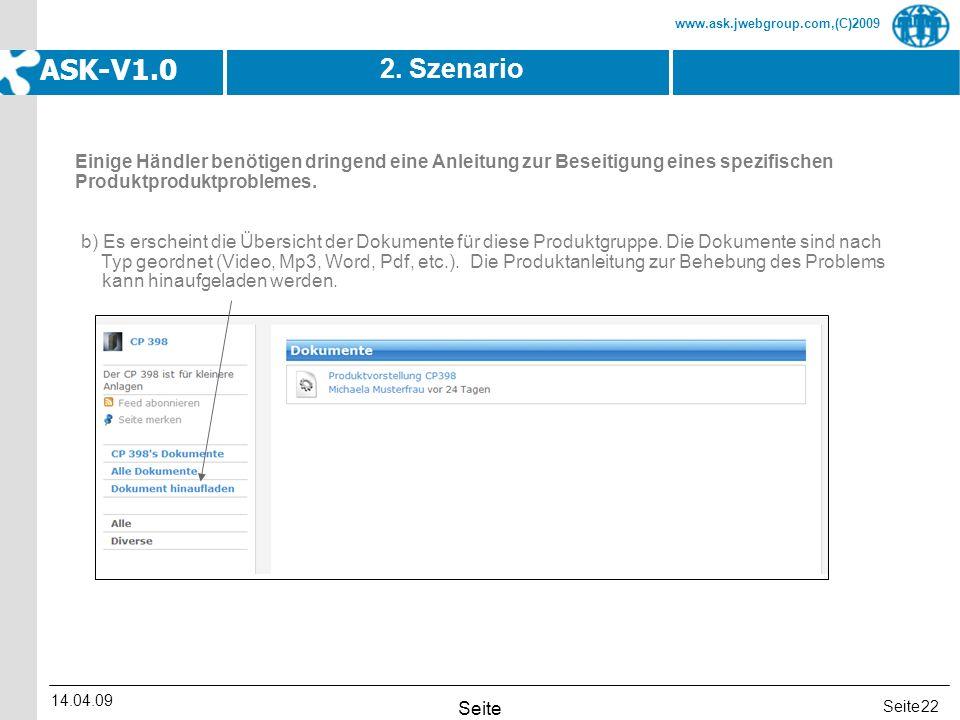 Seite www.ask.jwebgroup.com,(C)2009 ASK-V1.0 14.04.09 Seite 22 2. Szenario b) Es erscheint die Übersicht der Dokumente für diese Produktgruppe. Die Do