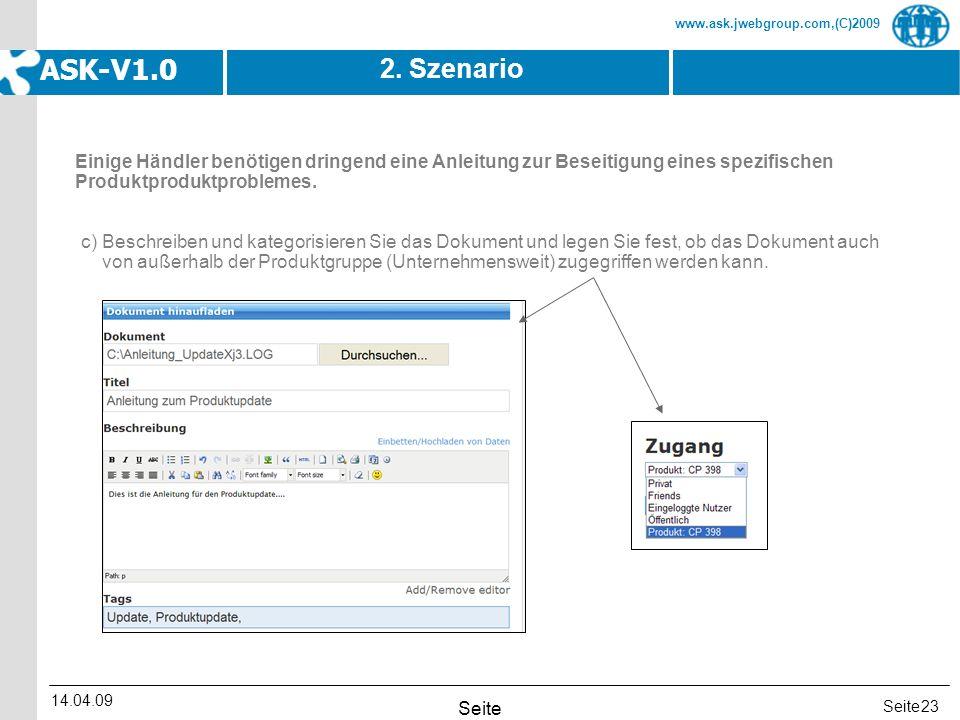 Seite www.ask.jwebgroup.com,(C)2009 ASK-V1.0 14.04.09 Seite 23 2. Szenario c) Beschreiben und kategorisieren Sie das Dokument und legen Sie fest, ob d