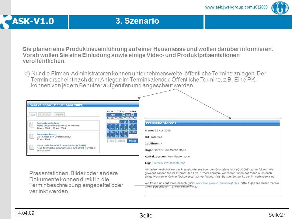 Seite www.ask.jwebgroup.com,(C)2009 ASK-V1.0 14.04.09 Seite 27 3. Szenario d) Nur die Firmen-Administratoren können unternehmensweite, öffentliche Ter