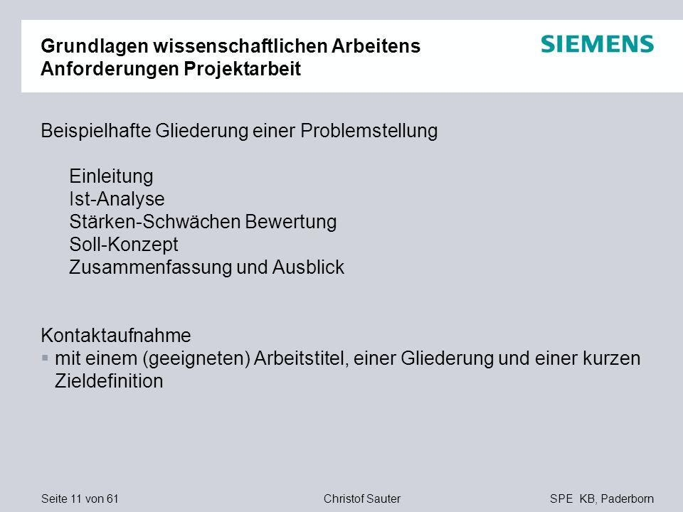 Seite 11 von 61SPE KB, PaderbornChristof Sauter Grundlagen wissenschaftlichen Arbeitens Anforderungen Projektarbeit Beispielhafte Gliederung einer Pro