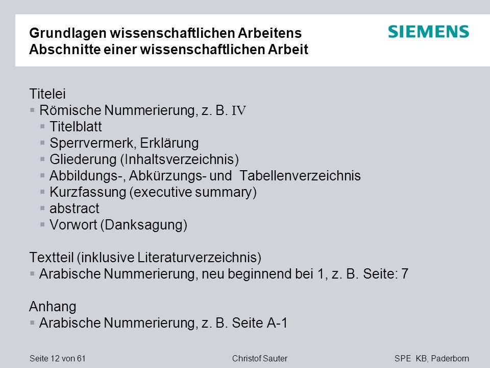 Seite 12 von 61SPE KB, PaderbornChristof Sauter Grundlagen wissenschaftlichen Arbeitens Abschnitte einer wissenschaftlichen Arbeit Titelei Römische Nu