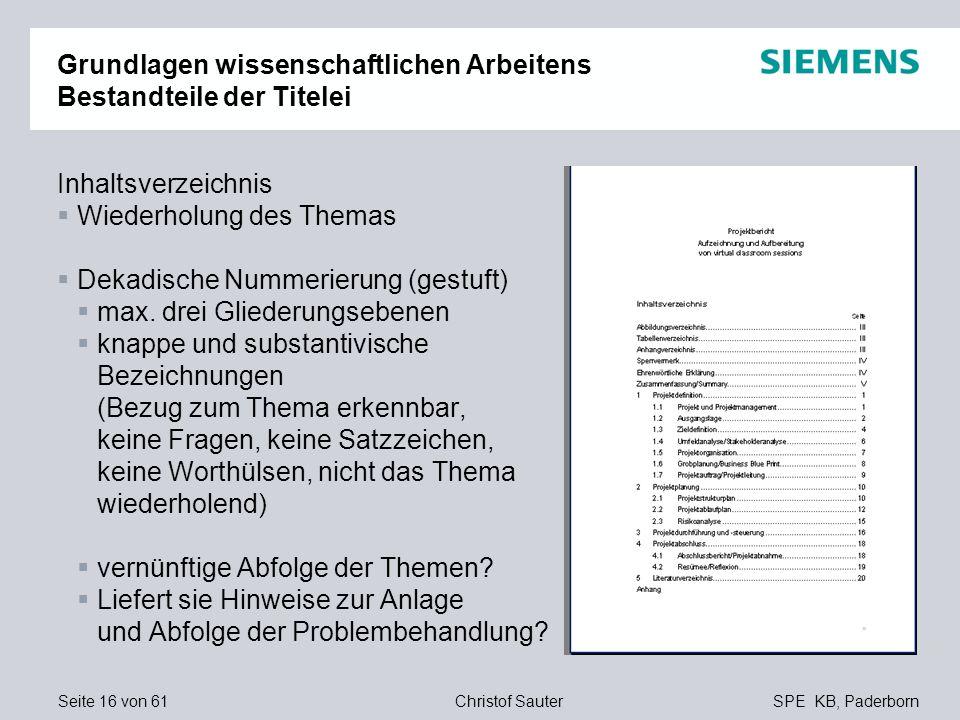 Seite 16 von 61SPE KB, PaderbornChristof Sauter Grundlagen wissenschaftlichen Arbeitens Bestandteile der Titelei Inhaltsverzeichnis Wiederholung des T