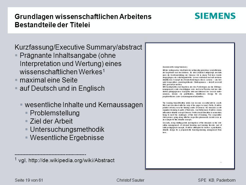 Seite 19 von 61SPE KB, PaderbornChristof Sauter Grundlagen wissenschaftlichen Arbeitens Bestandteile der Titelei Kurzfassung/Executive Summary/abstrac
