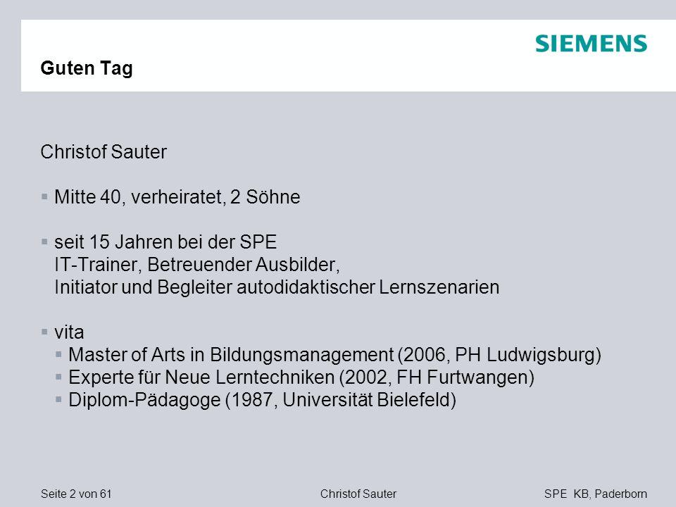 Seite 2 von 61SPE KB, PaderbornChristof Sauter Guten Tag Christof Sauter Mitte 40, verheiratet, 2 Söhne seit 15 Jahren bei der SPE IT-Trainer, Betreue