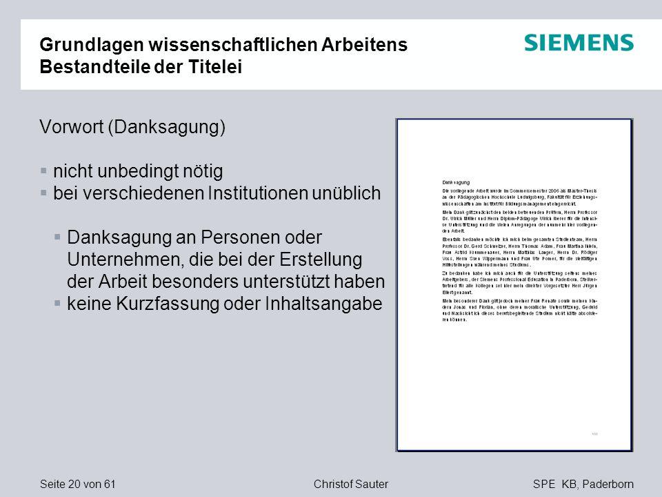Seite 20 von 61SPE KB, PaderbornChristof Sauter Grundlagen wissenschaftlichen Arbeitens Bestandteile der Titelei Vorwort (Danksagung) nicht unbedingt