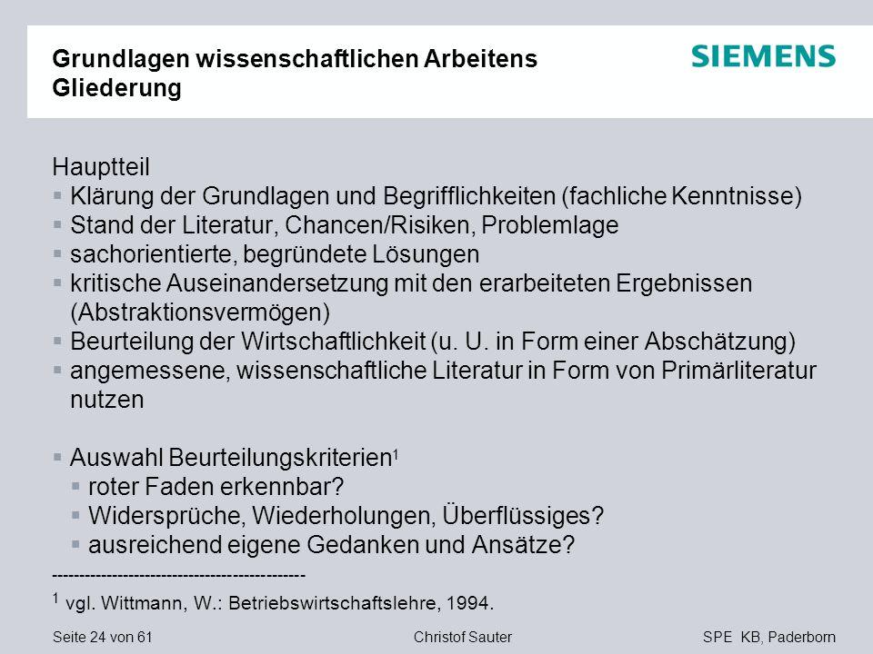 Seite 24 von 61SPE KB, PaderbornChristof Sauter Grundlagen wissenschaftlichen Arbeitens Gliederung Hauptteil Klärung der Grundlagen und Begrifflichkei