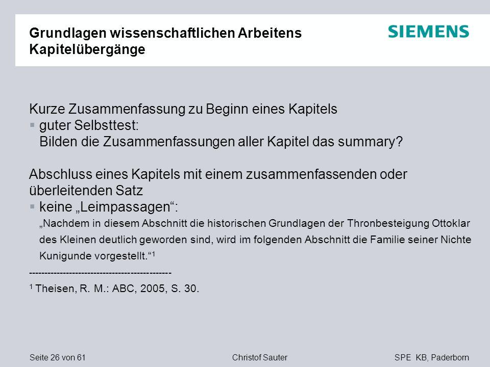 Seite 26 von 61SPE KB, PaderbornChristof Sauter Grundlagen wissenschaftlichen Arbeitens Kapitelübergänge Kurze Zusammenfassung zu Beginn eines Kapitel