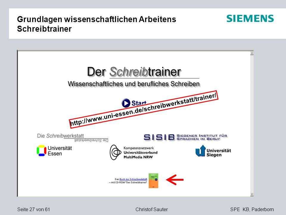 Seite 27 von 61SPE KB, PaderbornChristof Sauter Grundlagen wissenschaftlichen Arbeitens Schreibtrainer http://www.uni-essen.de/schreibwerkstatt/traine