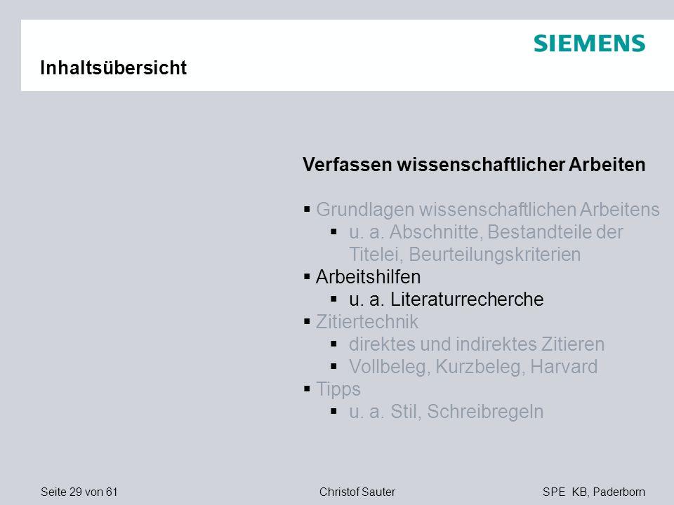 Seite 29 von 61SPE KB, PaderbornChristof Sauter Inhaltsübersicht Verfassen wissenschaftlicher Arbeiten Grundlagen wissenschaftlichen Arbeitens u. a. A