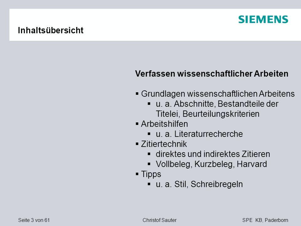 Seite 3 von 61SPE KB, PaderbornChristof Sauter Inhaltsübersicht Verfassen wissenschaftlicher Arbeiten Grundlagen wissenschaftlichen Arbeitens u. a. Ab