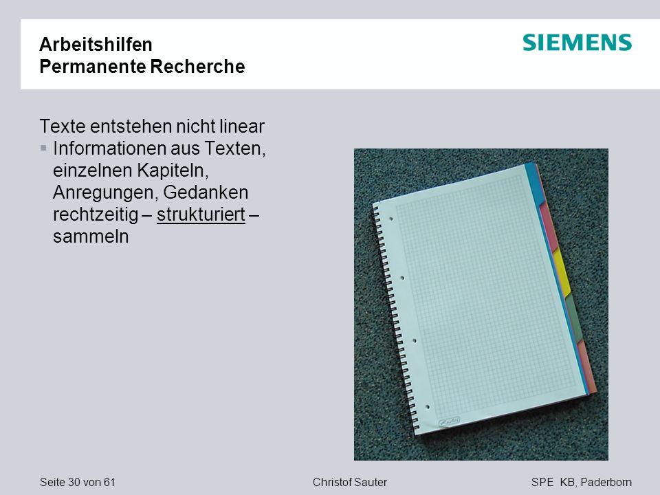 Seite 30 von 61SPE KB, PaderbornChristof Sauter Arbeitshilfen Permanente Recherche Texte entstehen nicht linear Informationen aus Texten, einzelnen Ka