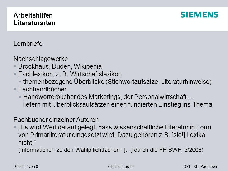 Seite 32 von 61SPE KB, PaderbornChristof Sauter Arbeitshilfen Literaturarten Lernbriefe Nachschlagewerke Brockhaus, Duden, Wikipedia Fachlexikon, z. B