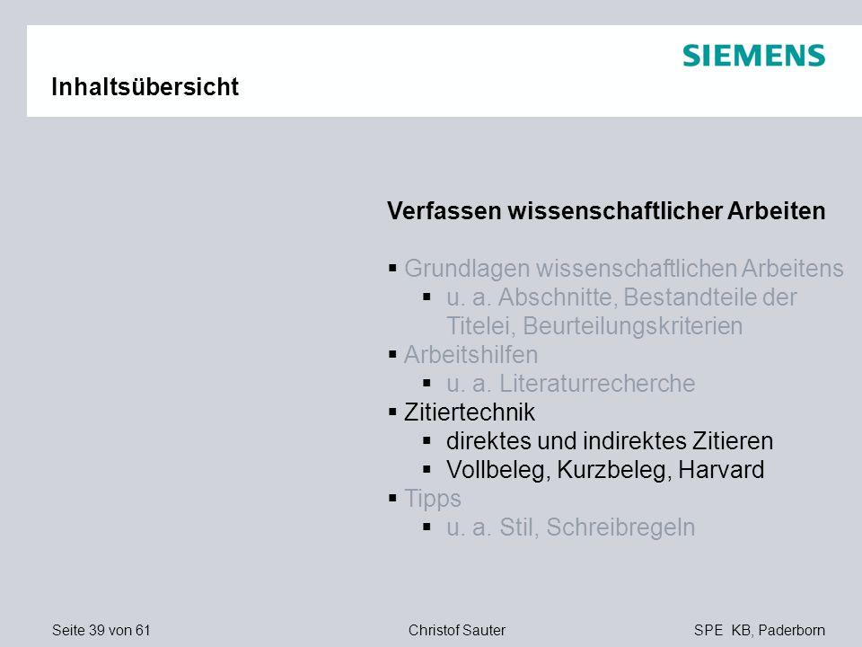 Seite 39 von 61SPE KB, PaderbornChristof Sauter Inhaltsübersicht Verfassen wissenschaftlicher Arbeiten Grundlagen wissenschaftlichen Arbeitens u. a. A