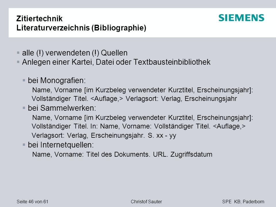 Seite 46 von 61SPE KB, PaderbornChristof Sauter Zitiertechnik Literaturverzeichnis (Bibliographie) alle (!) verwendeten (!) Quellen Anlegen einer Kart