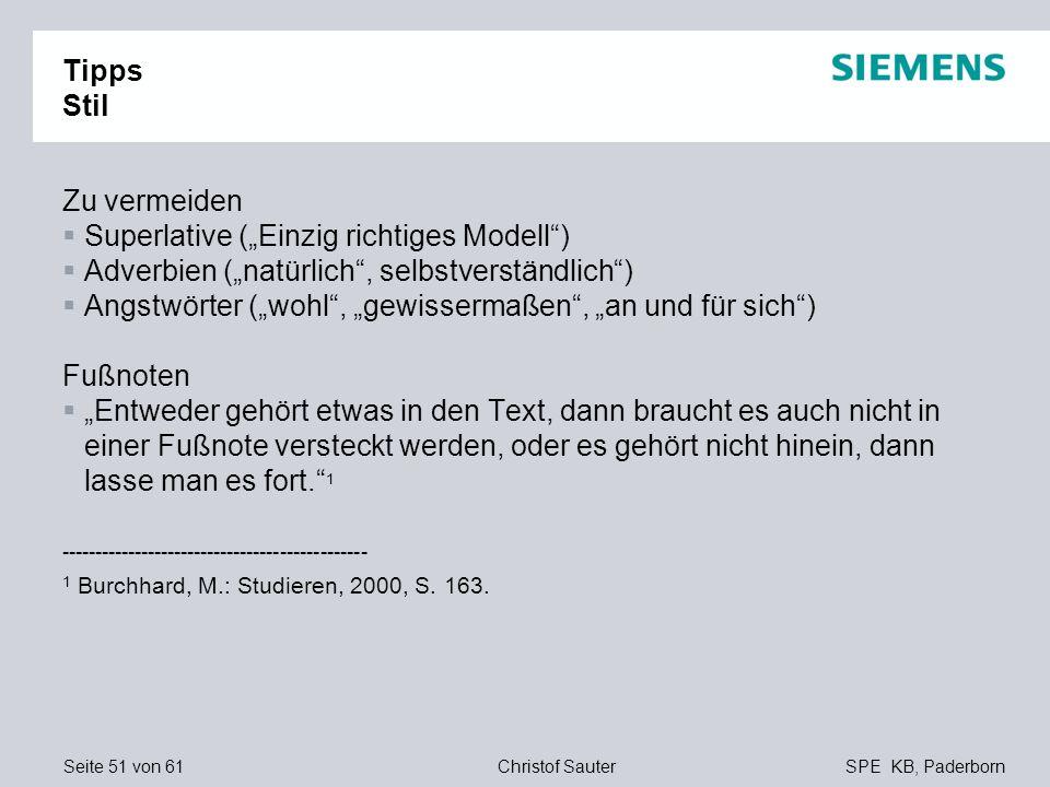 Seite 51 von 61SPE KB, PaderbornChristof Sauter Tipps Stil Zu vermeiden Superlative (Einzig richtiges Modell) Adverbien (natürlich, selbstverständlich