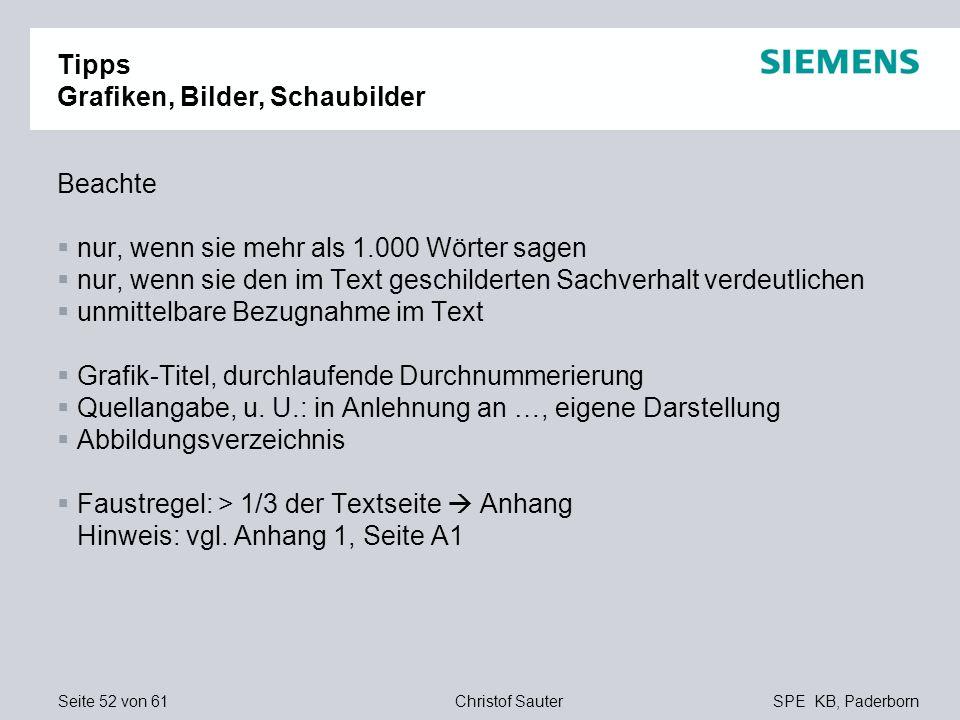 Seite 52 von 61SPE KB, PaderbornChristof Sauter Tipps Grafiken, Bilder, Schaubilder Beachte nur, wenn sie mehr als 1.000 Wörter sagen nur, wenn sie de