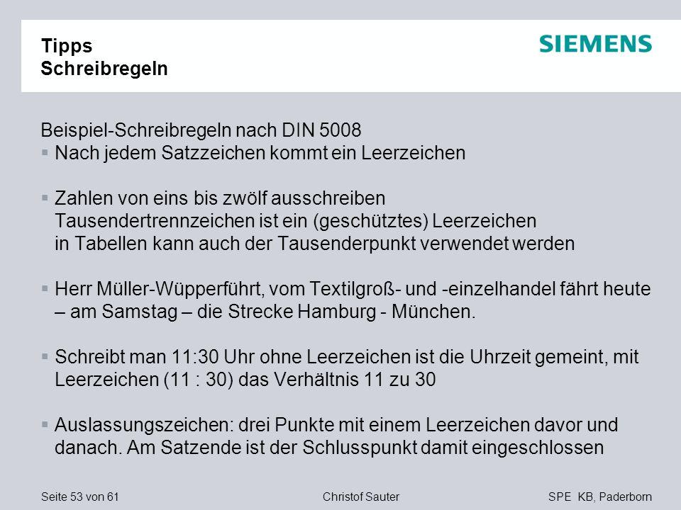 Seite 53 von 61SPE KB, PaderbornChristof Sauter Tipps Schreibregeln Beispiel-Schreibregeln nach DIN 5008 Nach jedem Satzzeichen kommt ein Leerzeichen