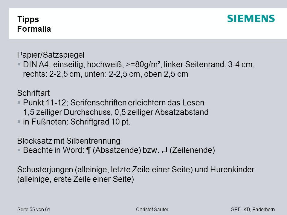 Seite 55 von 61SPE KB, PaderbornChristof Sauter Tipps Formalia Papier/Satzspiegel DIN A4, einseitig, hochweiß, >=80g/m², linker Seitenrand: 3-4 cm, re