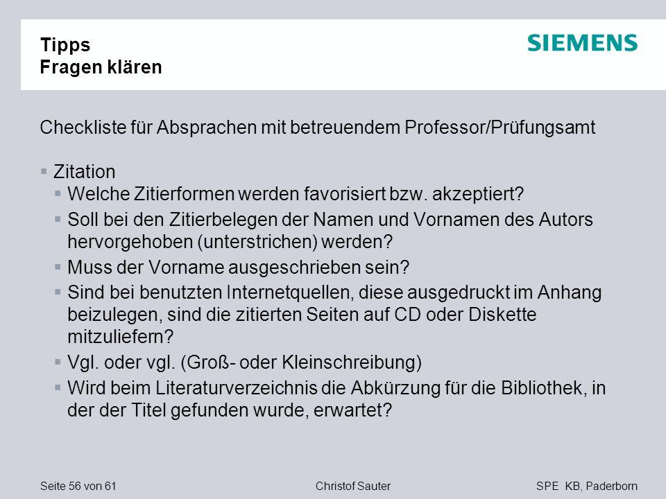 Seite 56 von 61SPE KB, PaderbornChristof Sauter Tipps Fragen klären Checkliste für Absprachen mit betreuendem Professor/Prüfungsamt Zitation Welche Zi