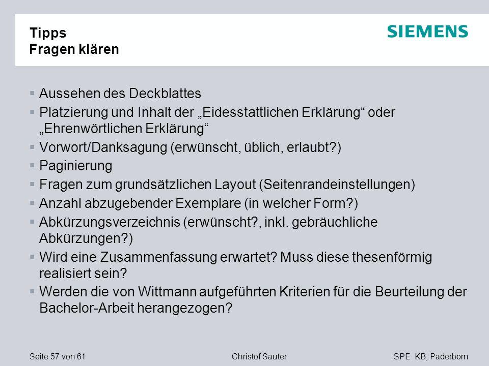Seite 57 von 61SPE KB, PaderbornChristof Sauter Tipps Fragen klären Aussehen des Deckblattes Platzierung und Inhalt der Eidesstattlichen Erklärung ode