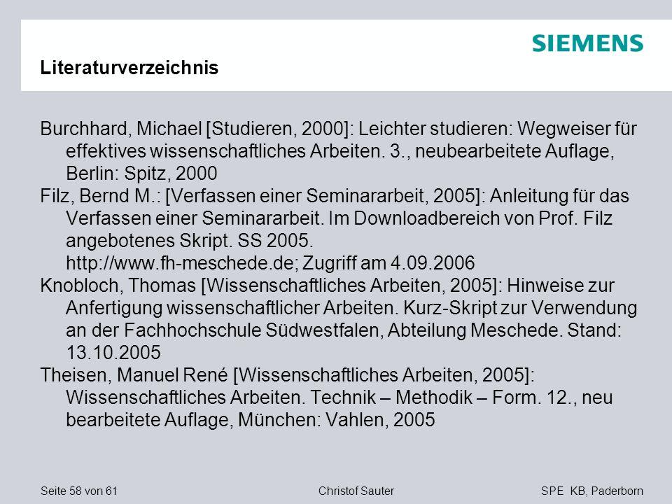 Seite 58 von 61SPE KB, PaderbornChristof Sauter Literaturverzeichnis Burchhard, Michael [Studieren, 2000]: Leichter studieren: Wegweiser für effektive