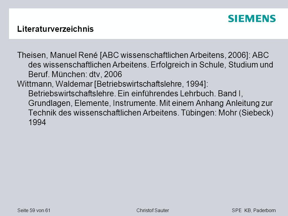 Seite 59 von 61SPE KB, PaderbornChristof Sauter Literaturverzeichnis Theisen, Manuel René [ABC wissenschaftlichen Arbeitens, 2006]: ABC des wissenscha