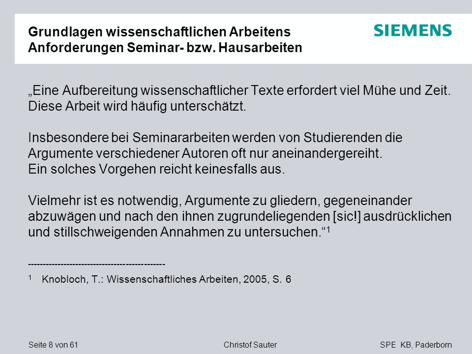 Seite 8 von 61SPE KB, PaderbornChristof Sauter Grundlagen wissenschaftlichen Arbeitens Anforderungen Seminar- bzw. Hausarbeiten Eine Aufbereitung wiss
