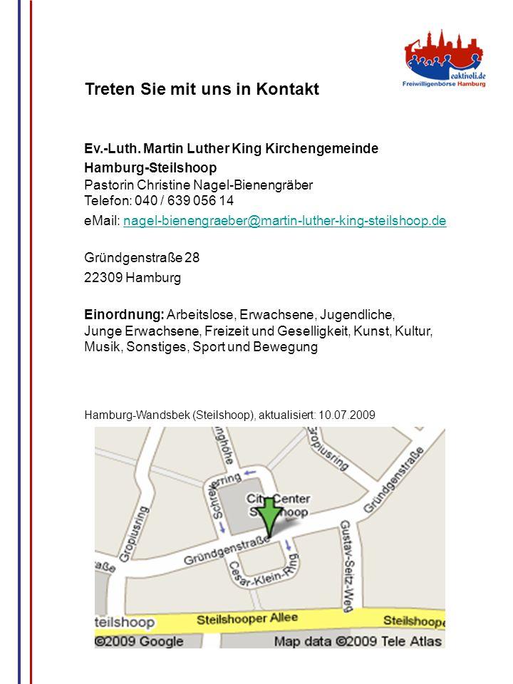 G.Wrage Treten Sie mit uns in Kontakt Ev.-Luth. Martin Luther King Kirchengemeinde Hamburg-Steilshoop Pastorin Christine Nagel-Bienengräber Telefon: 0