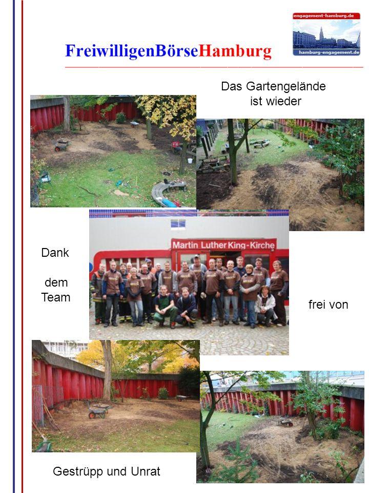 G.Wrage Das Gartengelände ist wieder Dank dem Team frei von Gestrüpp und Unrat