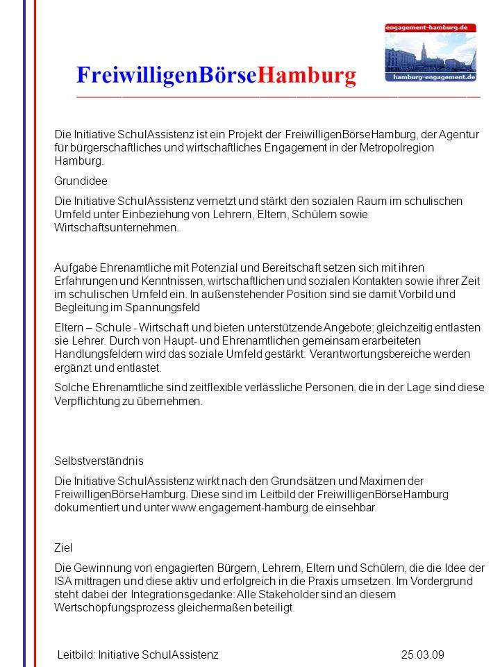 Die Initiative SchulAssistenz ist ein Projekt der FreiwilligenBörseHamburg, der Agentur für bürgerschaftliches und wirtschaftliches Engagement in der
