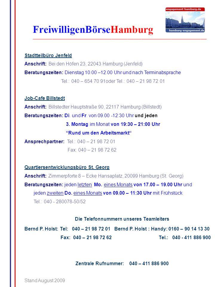 Stadtteilbüro Jenfeld Anschrift: Bei den Höfen 23, 22043 Hamburg (Jenfeld) Beratungszeiten: Dienstag 10.00 –12.00 Uhr und nach Terminabsprache Tel.: 0