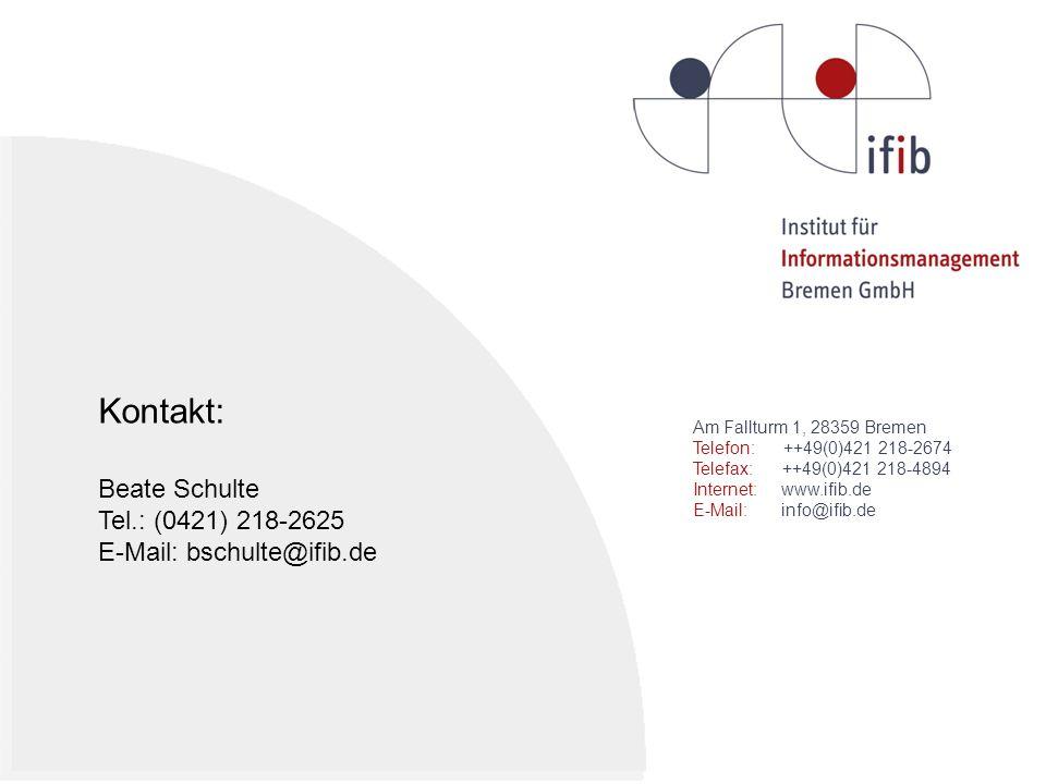 Am Fallturm 1, 28359 Bremen Telefon: ++49(0)421 218-2674 Telefax: ++49(0)421 218-4894 Internet: www.ifib.de E-Mail: info@ifib.de Kontakt: Beate Schulte Tel.: (0421) 218-2625 E-Mail: bschulte@ifib.de