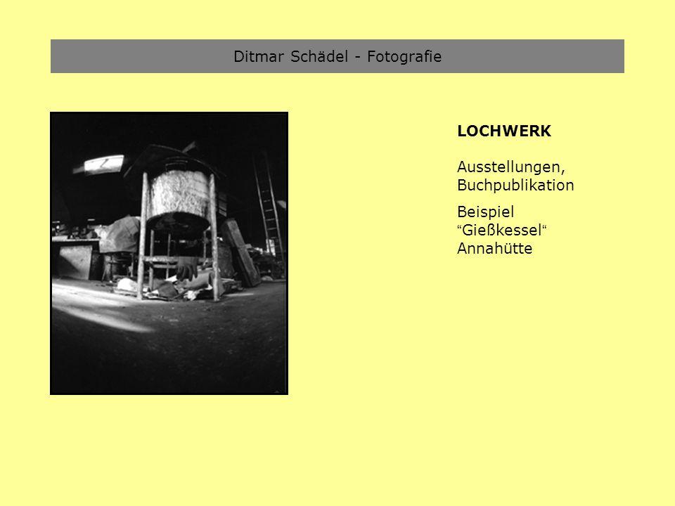 Ditmar Schädel - Fotografie LOCHWERK Ausstellungen, Buchpublikation Beispiel Gießkessel Annahütte