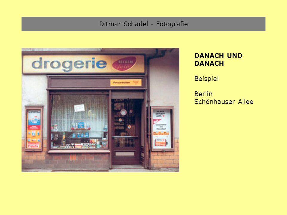 Ditmar Schädel - Fotografie DANACH UND DANACH Beispiel Berlin Schönhauser Allee