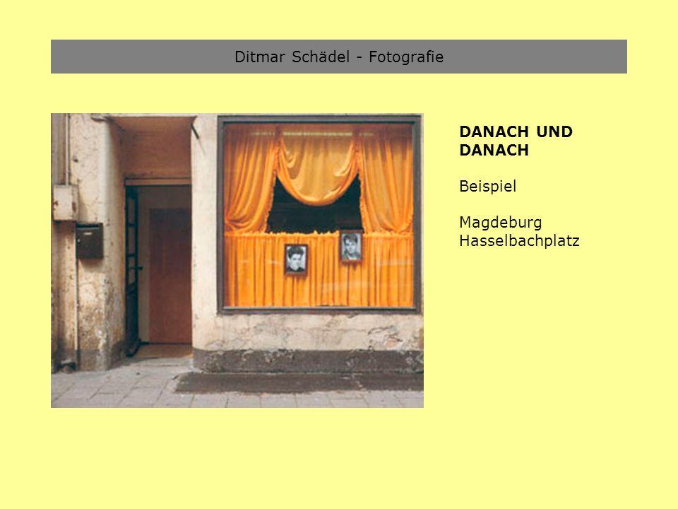 Ditmar Schädel - Fotografie DANACH UND DANACH Beispiel Magdeburg Hasselbachplatz