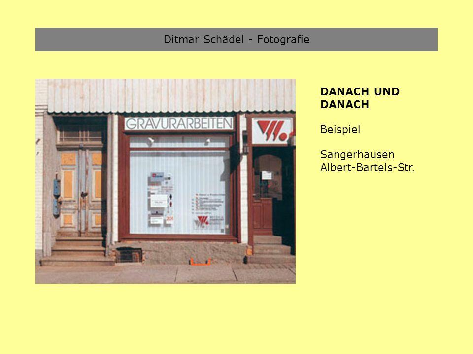 Ditmar Schädel - Fotografie DANACH UND DANACH Beispiel Sangerhausen Albert-Bartels-Str.