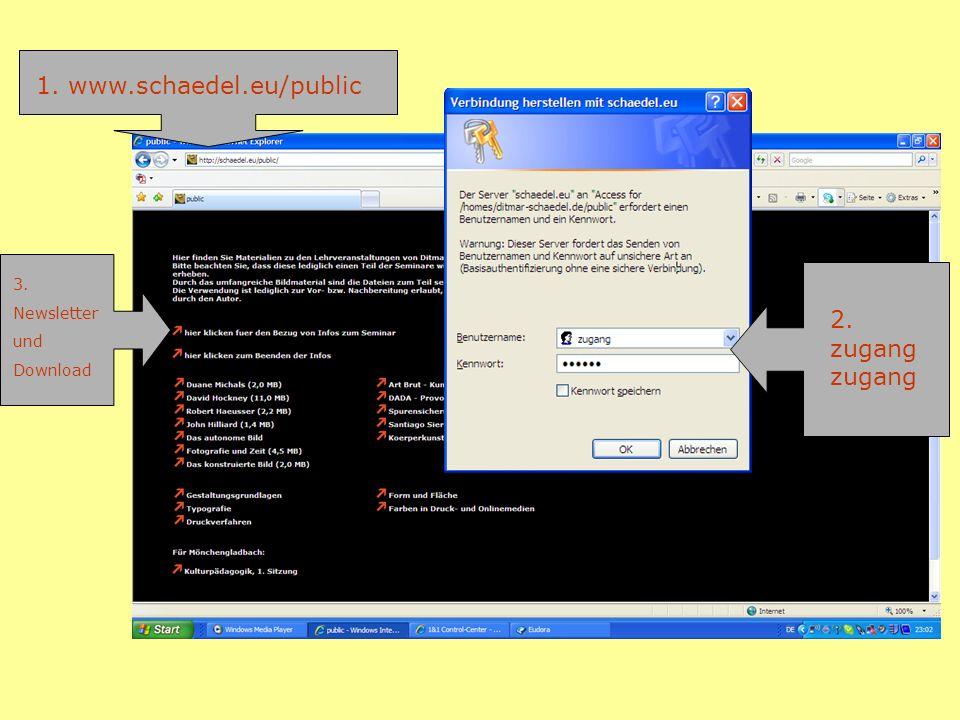 1. www.schaedel.eu/public 2. zugang 3. Newsletter und Download