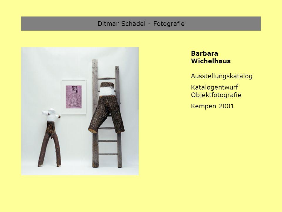 Ditmar Schädel - Fotografie Barbara Wichelhaus Ausstellungskatalog Katalogentwurf Objektfotografie Kempen 2001
