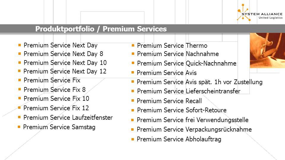 Produktportfolio / Premium Services Premium Service Next Day Premium Service Next Day 8 Premium Service Next Day 10 Premium Service Fix Premium Servic