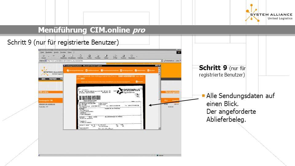 Menüführung CIM.online pro Schritt 9 (nur für registrierte Benutzer) Alle Sendungsdaten auf einen Blick. Der angeforderte Ablieferbeleg. Schritt 9 (nu