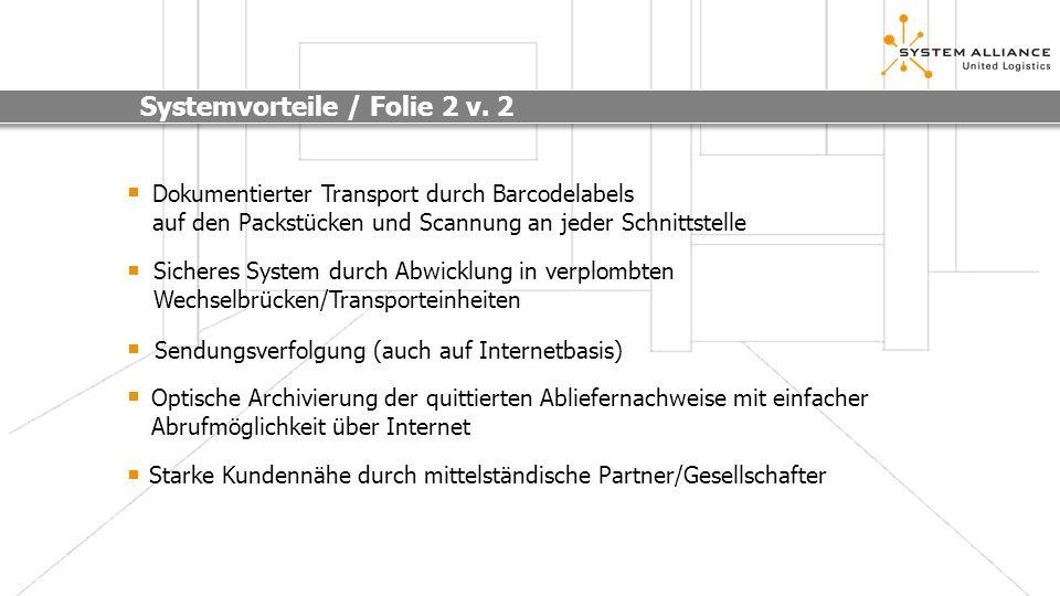 Systemvorteile / Folie 2 v. 2 Dokumentierter Transport durch Barcodelabels auf den Packstücken und Scannung an jeder Schnittstelle Sicheres System dur