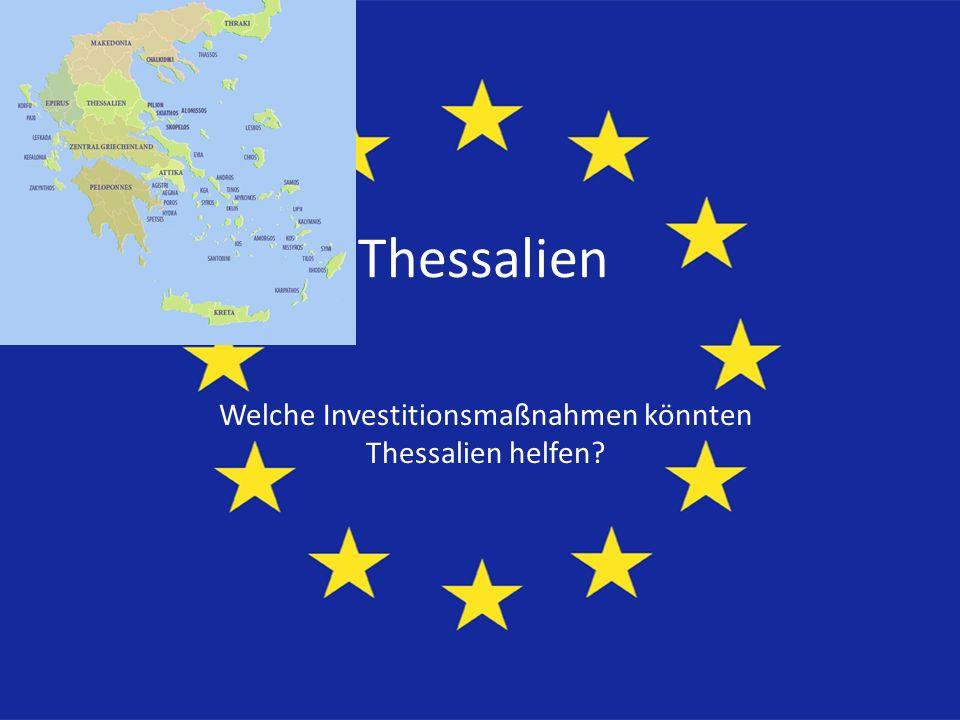 Thessalien Welche Investitionsmaßnahmen könnten Thessalien helfen?
