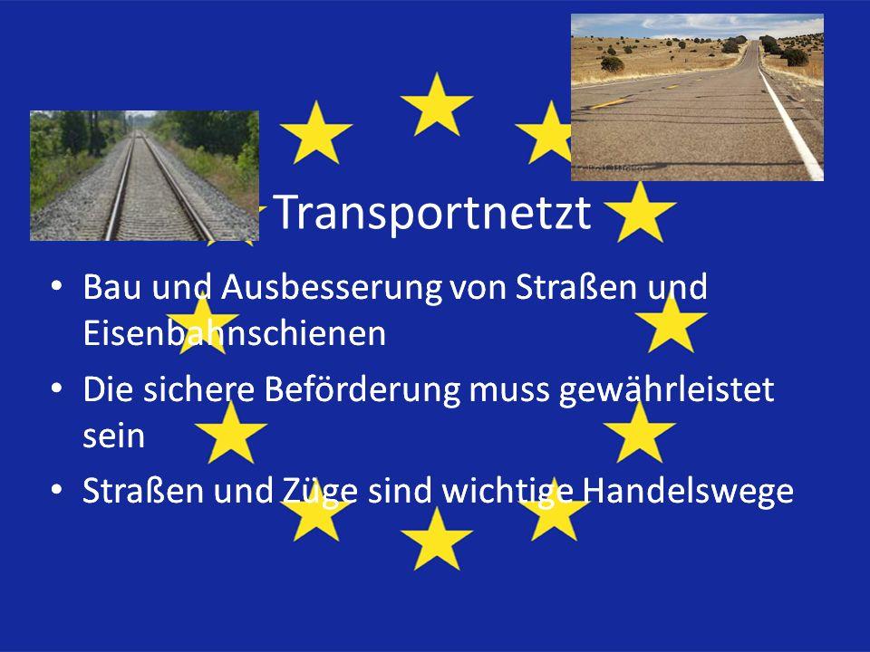 Transportnetzt Bau und Ausbesserung von Straßen und Eisenbahnschienen Die sichere Beförderung muss gewährleistet sein Straßen und Züge sind wichtige H