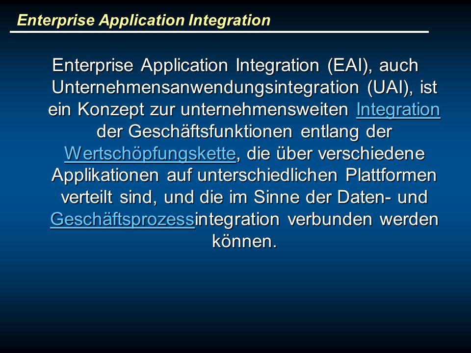 Enterprise Application Integration Enterprise Application Integration (EAI), auch Unternehmensanwendungsintegration (UAI), ist ein Konzept zur unternehmensweiten Integration der Geschäftsfunktionen entlang der Wertschöpfungskette, die über verschiedene Applikationen auf unterschiedlichen Plattformen verteilt sind, und die im Sinne der Daten- und Geschäftsprozessintegration verbunden werden können.