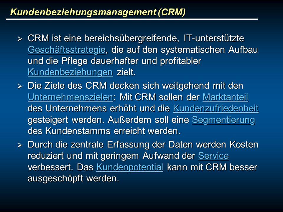 Kundenbeziehungsmanagement (CRM) CRM ist eine bereichsübergreifende, IT-unterstützte Geschäftsstrategie, die auf den systematischen Aufbau und die Pfl