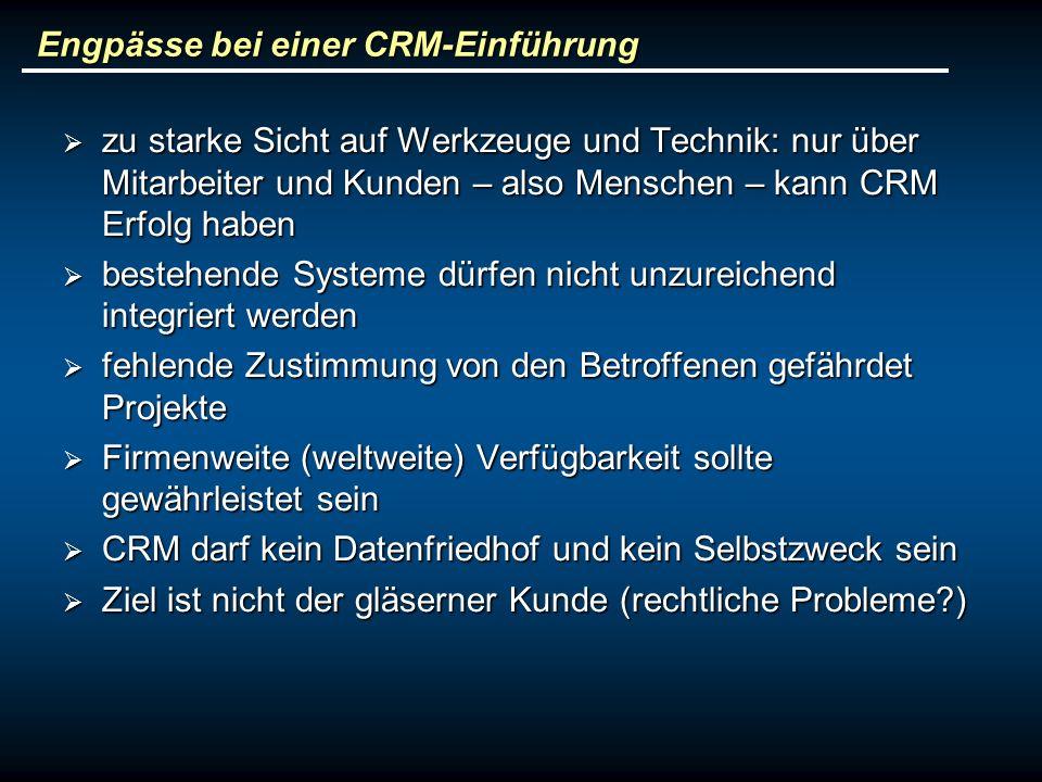 Engpässe bei einer CRM-Einführung zu starke Sicht auf Werkzeuge und Technik: nur über Mitarbeiter und Kunden – also Menschen – kann CRM Erfolg haben z